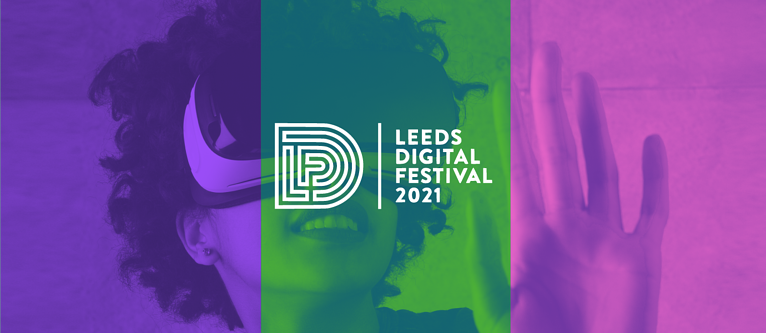3 events at Leeds Digital Festival that will help you tackle the rest of 2021
